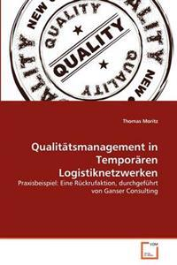 Qualit Tsmanagement in Tempor Ren Logistiknetzwerken