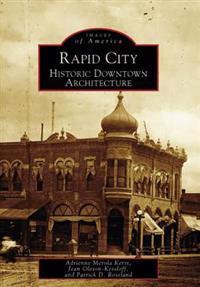 Rapid City: Historic Downtown Architecture
