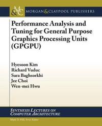 Performance Analysis and Tuning for General Purpose Graphics Processing Units Gpgpu
