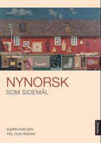 Nynorsk som sidemål - Bjørn Karlsen, Pål Olav Røstad | Ridgeroadrun.org