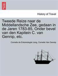 Tweede Reize Naar de Middellandsche Zee, Gedaan in de Jaren 1783-85, Onder Bevel Van Den Kapitein C. Van Gennip, Etc.