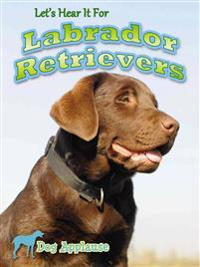 Let's Hear It for Labrador Retrievers - Piper Welsh - böcker (9781621698654)     Bokhandel