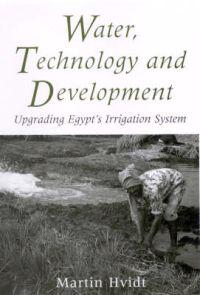 Water, Technology and Development: Upgrading Egypt's Irrigation System