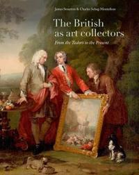 The British as Art Collectors: From the Tudors to the Present