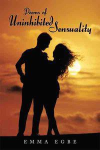 Poems of Uninhibited Sensuality