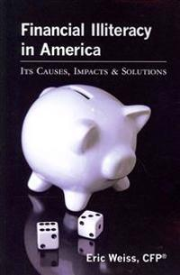 Financial Illiteracy in America: Its Causes, Impact & Solutions