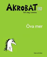 Akrobat. Tolv steg i svenska, B Höst. Öva mer. Steg 5-8
