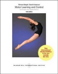 Motor learning and control: concepts and applications (intl ed)