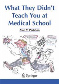 What They Didn't Teach You at Medical School