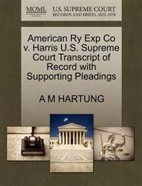 American Ry Exp Co V. Harris U.S. Supreme Court Transcript of Record with Supporting Pleadings