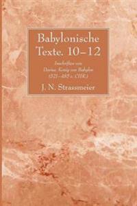 Babylonische Texte 10-12: Inschriften Von Darius, Konig Von Babylon (521-485 V. Chr.)