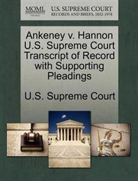 Ankeney V. Hannon U.S. Supreme Court Transcript of Record with Supporting Pleadings