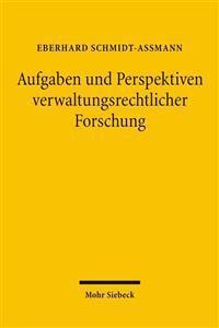 Aufgaben Und Perspektiven Verwaltungsrechtlicher Forschung: Aufsatze 1975-2005