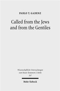 Called from the Jews and from the Gentiles
