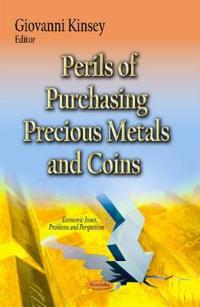 Perils of Purchasing Precious Metals & Coins