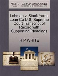 Lohman V. Stock Yards Loan Co U.S. Supreme Court Transcript of Record with Supporting Pleadings
