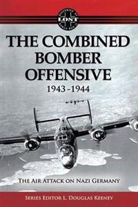 The Combined Bomber Offensive, 1943-1944