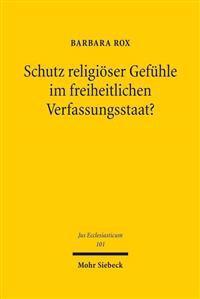 Schutz Religioser Gefuhle Im Freiheitlichen Verfassungsstaat?