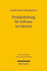Produkthaftung Fur Software Im Internet: Eine Untersuchung Zur Internationalen Produkthaftung