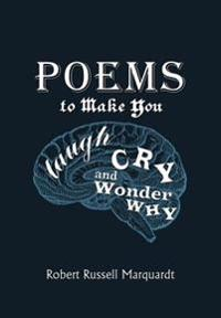 Poems To Make You Laugh, Cry, And Wonder Why