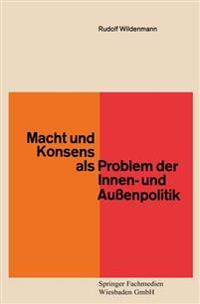 Macht und Konsens als Problem der Innen- Und Außenpolitik