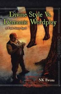 Divine Style Vs. Demonic Wordplay