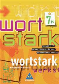 Wortstark - SprachLeseBuch 7 M / Neubearbeitung / Rechtschreibung 2006