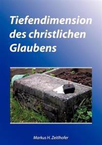 Tiefendimension Des Christlichen Glaubens