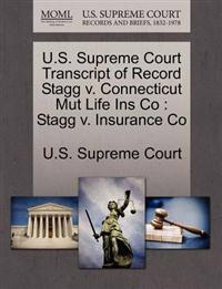 U.S. Supreme Court Transcript of Record Stagg V. Connecticut Mut Life Ins Co