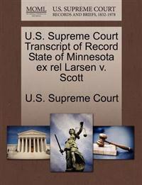 U.S. Supreme Court Transcript of Record State of Minnesota Ex Rel Larsen V. Scott