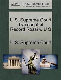 U.S. Supreme Court Transcript of Record Rossi V. U S