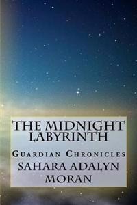 The Midnight Labyrinth: The Guardian Chronicles