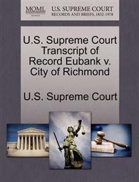 U.S. Supreme Court Transcript of Record Eubank V. City of Richmond