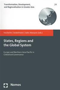 States, Regions and the Global System: Europe and Northern Asia-Pacific in Globalised Governance