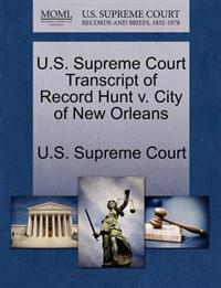 U.S. Supreme Court Transcript of Record Hunt V. City of New Orleans
