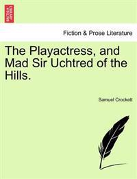 The Playactress, and Mad Sir Uchtred of the Hills.