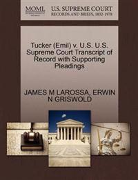 Tucker (Emil) V. U.S. U.S. Supreme Court Transcript of Record with Supporting Pleadings