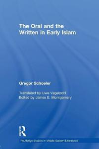 The Oral and the Written in Early Islam