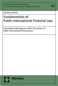 Fundamentals of Public International Financial Law: International Banking Law Within the System of Public International Financial Law