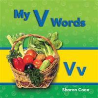 My V Words (More Consonants, Blends, and Digraphs)