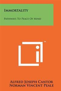 Immortality: Pathways to Peace of Mind