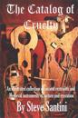 The Catalog of Cruelty: An Illustrated Collection of Ancient Restraints and Medieval Instruments of Torture and Execution