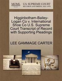 Higginbotham-Bailey-Logan Co V. International Shoe Co U.S. Supreme Court Transcript of Record with Supporting Pleadings