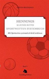 Hennings Kleines Rotes Sportwetten Systembuch