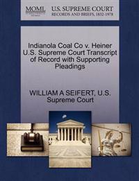 Indianola Coal Co V. Heiner U.S. Supreme Court Transcript of Record with Supporting Pleadings