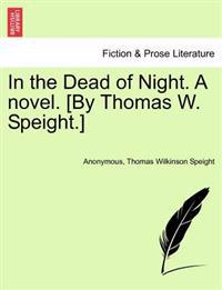 In the Dead of Night. a Novel. [By Thomas W. Speight.]