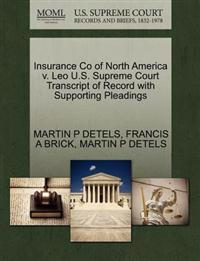 Insurance Co of North America V. Leo U.S. Supreme Court Transcript of Record with Supporting Pleadings
