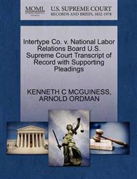 Intertype Co. V. National Labor Relations Board U.S. Supreme Court Transcript of Record with Supporting Pleadings