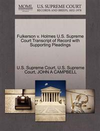 Fulkerson V. Holmes U.S. Supreme Court Transcript of Record with Supporting Pleadings