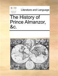 The History of Prince Almanzor, &c